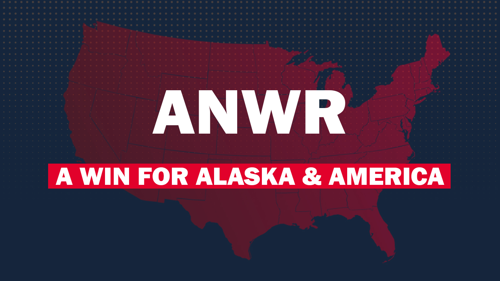 ANWR: A Step Closer to Energy Dominance