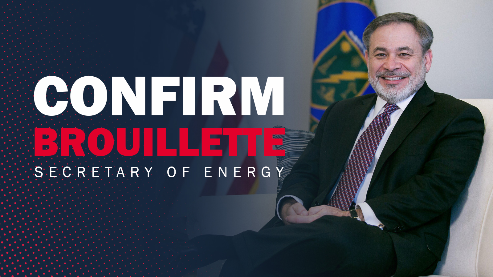 Chairman Gosar Statement on Confirmation of Dan Brouillette to Lead the Department of Energy